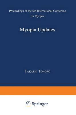 Myopia Updates: Proceedings of the 6th International Conference on Myopia (Paperback)