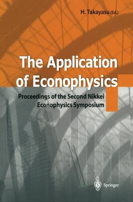 The Application of Econophysics: Proceedings of the Second Nikkei Econophysics Symposium (Paperback)