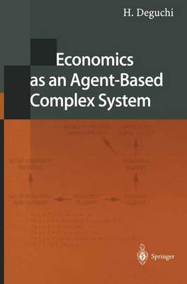Economics as an Agent-Based Complex System: Toward Agent-Based Social Systems Sciences (Paperback)