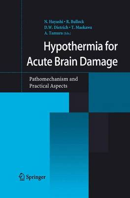 Hypothermia for Acute Brain Damage: Pathomechanism and Practical Aspects (Paperback)