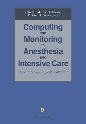 Computing and Monitoring in Anesthesia and Intensive Care: Recent Technological Advances (Paperback)
