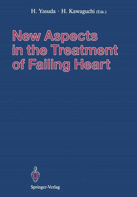 New Aspects in the Treatment of Failing Heart (Paperback)