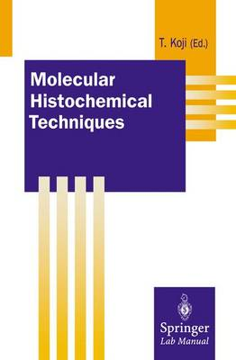 Molecular Histochemical Techniques - Springer Lab Manuals (Paperback)
