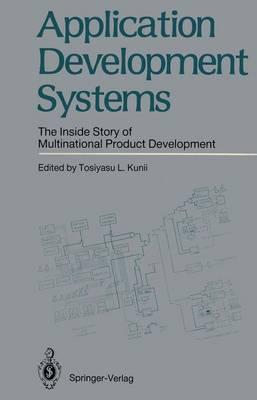 Application Development Systems: The Inside Story of Multinational Product Development (Hardback)