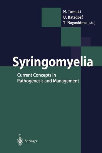 Syringomyelia: Current Concepts in Pathogenesis and Management (Hardback)