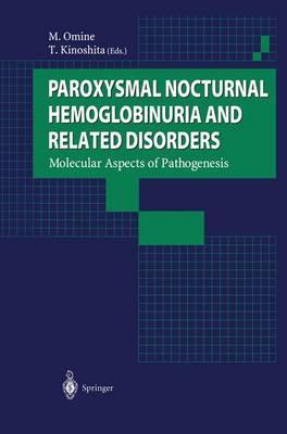 Paroxysmal Nocturnal Hemoglobinuria and Related Disorders: Molecular Aspects of Pathogenesis (Hardback)