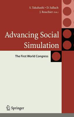 Advancing Social Simulation: The First World Congress - Agent-Based Social Systems (Hardback)