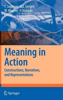 Meaning in Action: Constructions, Narratives, and Representations (Hardback)