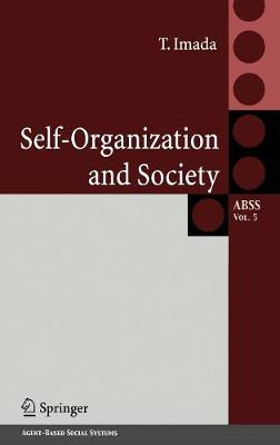 Self-Organization and Society - Agent-Based Social Systems 5 (Hardback)