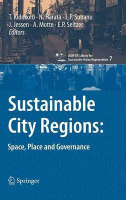Sustainable City Regions:: Space, Place and Governance - cSUR-UT Series: Library for Sustainable Urban Regeneration 7 (Hardback)
