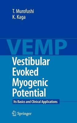 Vestibular Evoked Myogenic Potential: Its Basics and Clinical Applications (Hardback)