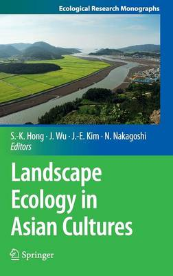 Landscape Ecology in Asian Cultures - Ecological Research Monographs (Hardback)
