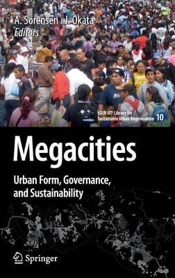 Megacities: Urban Form, Governance, and Sustainability - cSUR-UT Series: Library for Sustainable Urban Regeneration 10 (Hardback)