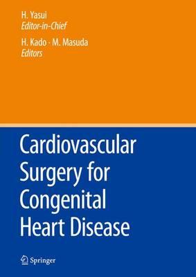 Cardiovascular Surgery for Congenital Heart Disease (Hardback)