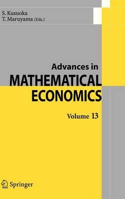 Advances in Mathematical Economics Volume 13 - Advances in Mathematical Economics 13 (Hardback)