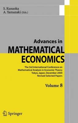Advances in Mathematical Economics Volume 8 - Advances in Mathematical Economics 8 (Paperback)