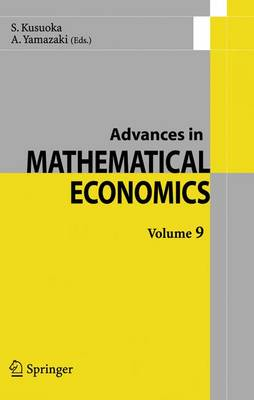 Advances in Mathematical Economics Volume 9 - Advances in Mathematical Economics 9 (Paperback)