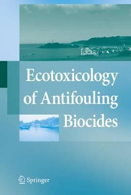 Ecotoxicology of Antifouling Biocides (Paperback)