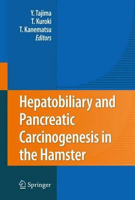 Hepatobiliary and Pancreatic Carcinogenesis in the Hamster (Paperback)