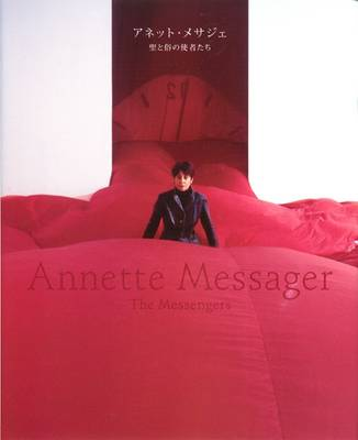 Anette Messager: The Messengers (Hardback)
