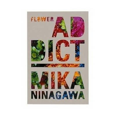 Mika Ninagawa: Flower Addict (Hardback)
