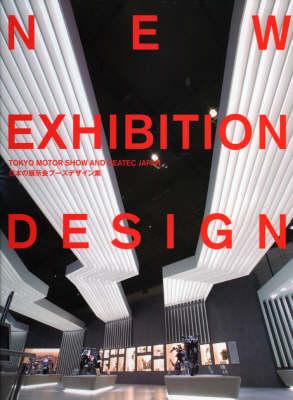 New Exhibition Design: Tokyo Motor Show Ceatec Japan (Hardback)