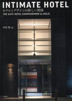Intimate Hotel - the Gate Hotel Kaminarimon by Hulic (Paperback)
