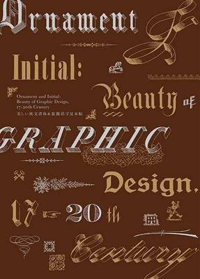 Ornament and Initial: Beauty of Graphic Design, 17th-20th Century (Paperback)