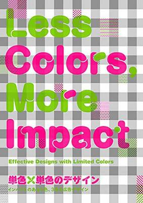 Less Colours: More Impact: Effective Designs with Limited Colours (Paperback)