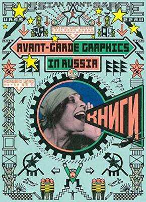 Avant-Garde Graphics in Russia: Posters, Book Design, Children Books, Typography and More (Paperback)