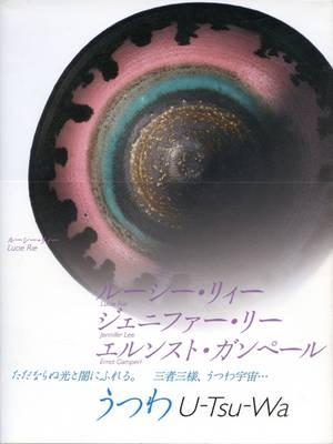 U-Tsu-Wa (Vessels): Lucie Rie, Jennifer Lee, Ernst Gamperi (Paperback)