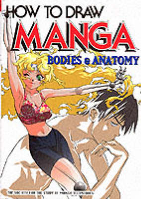 How to Draw Manga: Bodies and Anatomy v. 25 (Paperback)