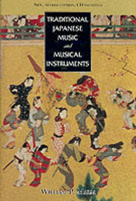 Traditional Japanese Music and Musical Instruments: The New Edition