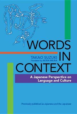 Words In Context: A Japanese Perspective On Language And Culture (Paperback)