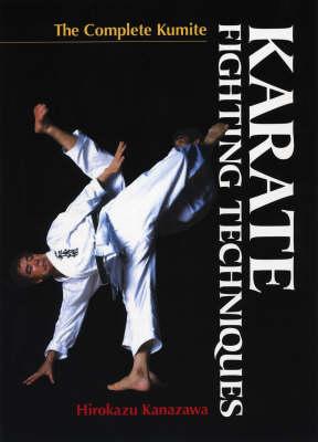 Karate Fighting Techniques: The Complete Kumite (Hardback)