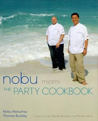 Nobu Miami: The Party Cookbook (Hardback)