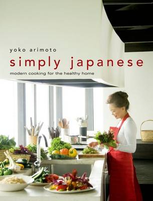 Simply Japanese: Modern Cooking For The Healthy Home (Hardback)