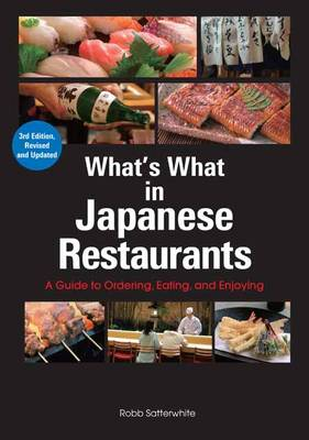 What's What In Japanese Restaurants: A Guide To Ordering, Eating, And Enjoying (Paperback)