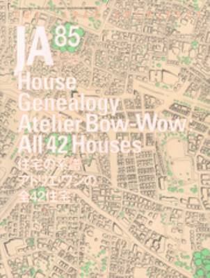 JA 85 - House Genealogy. Atelier Bow-wow (Paperback)