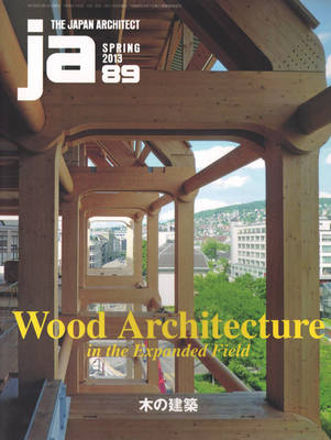 JA 89 - Wood Architecture in the Expanded Field (Paperback)