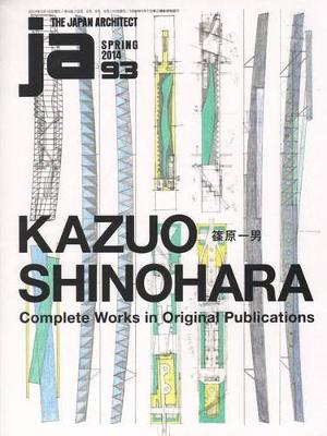 Ja 93- Kazuo Shinohara. Complete Works in Original Publications (Paperback)