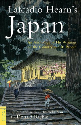 Lafcadio Hearn's Japan: An Anthology of his Writings on the Country and it's People - Tuttle Classics (Paperback)