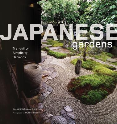 Japanese Gardens: Tranquility, Simplicity, Harmony (Hardback)