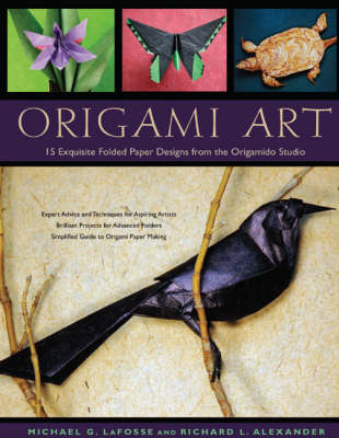 Origami Art: 15 Exquisite Folded Paper Designs from the Origamido Studio (Hardback)