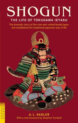 Shogun: The Life of Tokugawa Ieyasu - Tuttle Classics (Paperback)