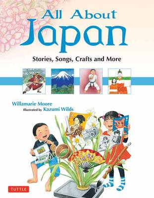 All About Japan: Stories, Songs, Crafts and More (Hardback)