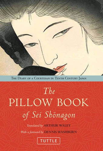 The Pillow Book of Sei Shonagon: The Diary of a Courtesan in Tenth Century Japan (Hardback)