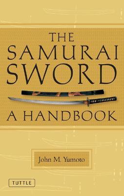The Samurai Sword: A Handbook (Paperback)