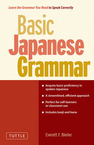 Basic Japanese Grammar: Learn the Grammar You Need to Speak Japanese Correctly (Master the JLPT) (Paperback)