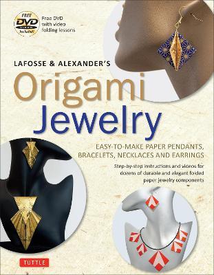 Lafosse & Alexander's Origami Jewelry (Paperback)